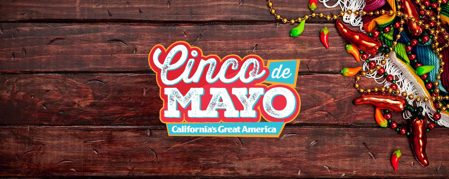 Cinco de Mayo Events and Celebration at California's Great America