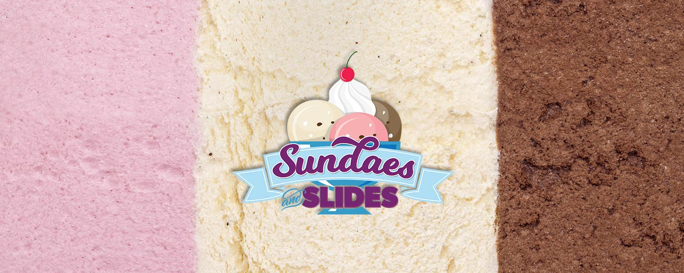 Sundaes and Slides
