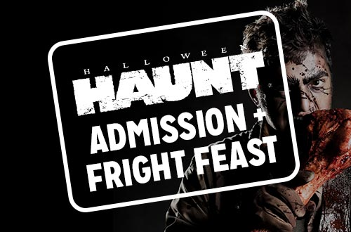 Haunt Admission + Fright Feast