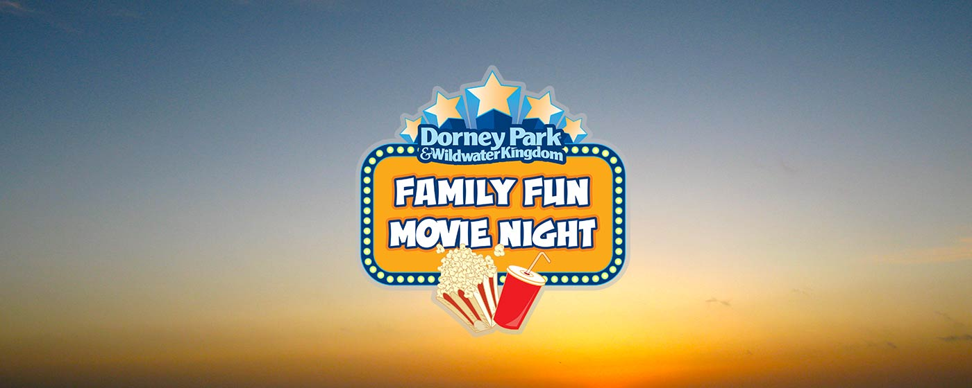 Family Friendly Movies Nights at Dorney Park