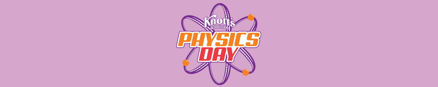 Knott's Berry Farm Physics Day