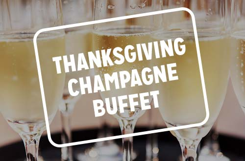 Thanksgiving Champagne Buffet