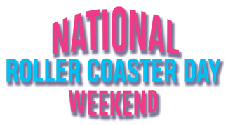 National Roller Coaster Day Weekend