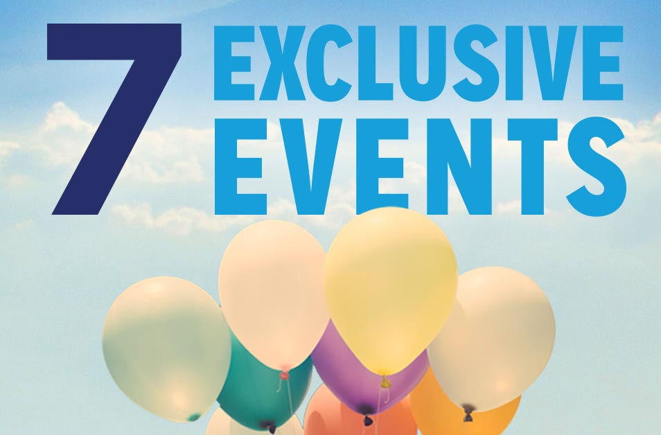 7 Exclusive Events