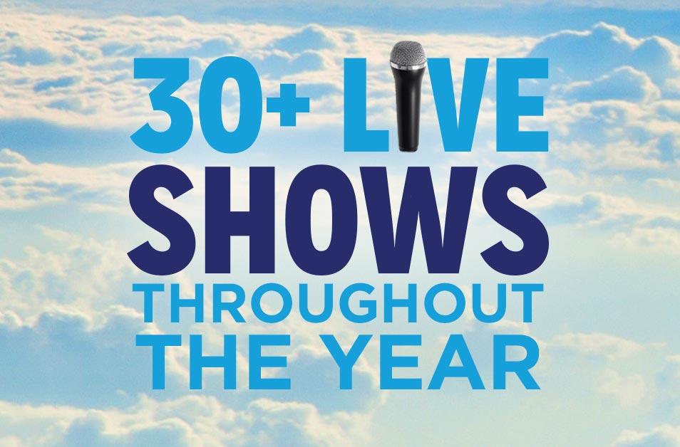 30+ Live Shows