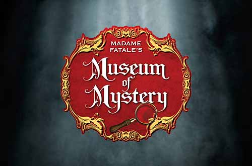 Madame Fatale's Museum of Mystery
