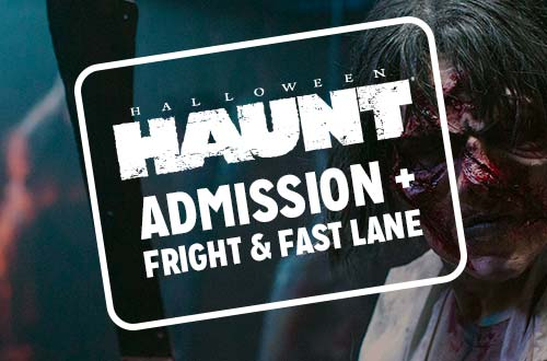 Haunt Admission + Fright & Fast Lane